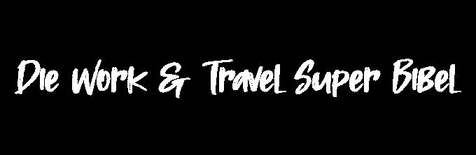 Work & Travel Super Bibel